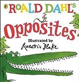 Roald Dahl's Opposites: (Lift-the-Flap) (Dahl Picture Book)