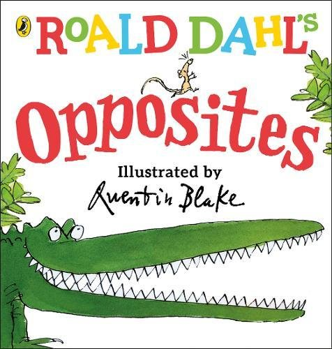 The Enormous Crocodile's Book Of Opposites (Dahl Picture Book) por Dahl Roald