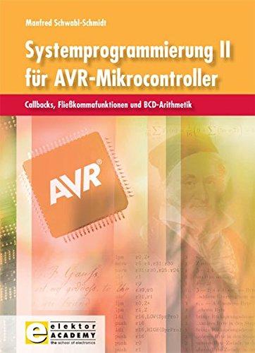 Systemprogrammierung für AVR-Mikrocontroller / Systemprogrammierung II für AVR-Mikrocontroller: Callbacks, Fließkommafunktionen und BCD-Arithmetik