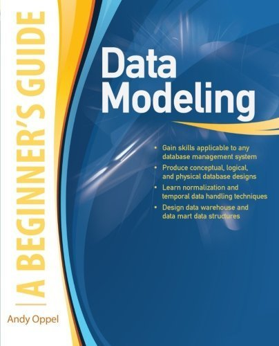 Data Modeling: A Beginner's Guide 1st edition by Oppel, Andy (2009) Paperback