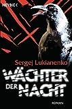 Buchinformationen und Rezensionen zu Wächter der Nacht: Roman (Die Wächter-Romane 1) von Sergej Lukianenko