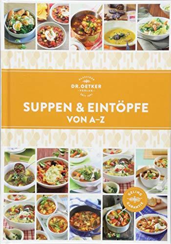 Suppen und Eintöpfe von A-Z (A-Z Reihe)
