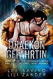 Draekon Gefährtin: Verbannt auf den Gefängnisplaneten: Eine Sci-Fi Dreierbeziehung Romanze (Drachen im Exil 1)