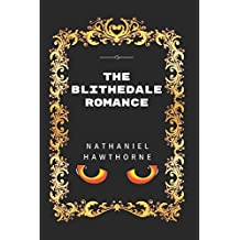 The Blithedale Romance: By Nathaniel Hawthorne - Illustrated