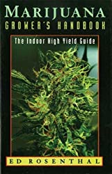 Marijuana Grower's Handbook: The Indoor High Yield Cultivation Grow Guide by Ed Rosenthal (1998-03-09)