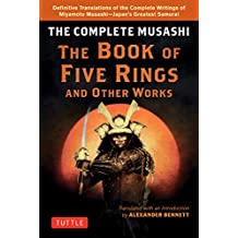 The Complete Musashi: The Book of Five Rings and Other Works: The Definitive Translations of the Complete Writings of Miyamoto Musashi--Japan's Greatest Samurai (English Edition)