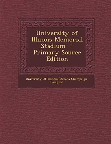 - University of Illinois Memorial Stadium - Primary Source Edition