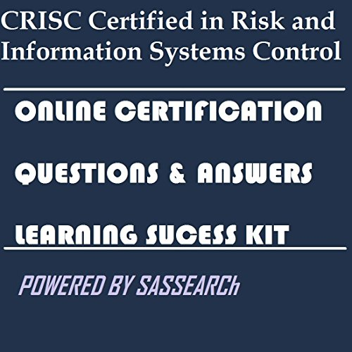 CRISC Certified in Risk and Information Systems Control Online Certification Learning Success Kit