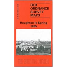 Houghton Le Spring 1895: Durham Sheet 13.16 (Old Ordnance Survey Maps of County Durham)