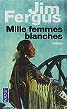Mille Femmes blanches : Les Carnets de May Dodd par Fergus