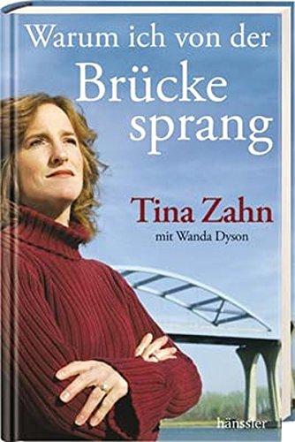 Warum ich von der Brücke sprang: Die wahre Geschichte meiner postpartalen Depression, dramatischen Rettung und ..