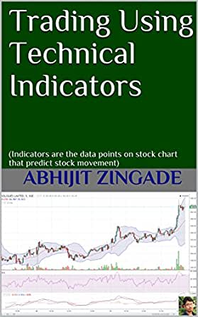 Trading Using Technical Indicators: (Indicators are the data points on  stock chart that predict stock movement)