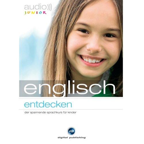 Audio Englisch entdecken. Der Spannende Sprachkurs für Kinder