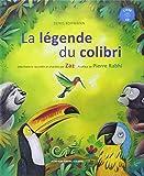 La légende du colibri / Denis Kormann |