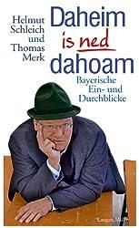 Daheim is ned dahoam: Bayerische Ein- und Durchblicke