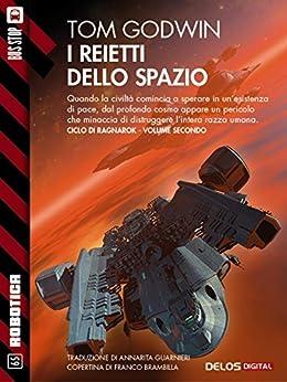 I reietti dello spazio: Ragnarok 2 (Robotica) di [Tom Godwin]