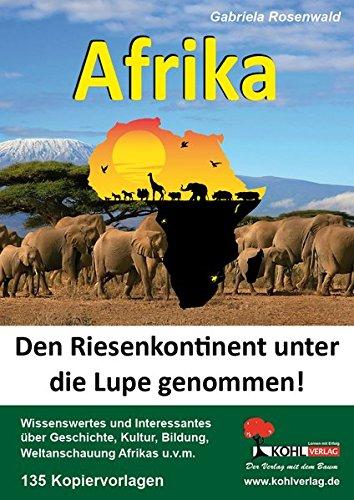 Afrika: Den Riesenkontinent unter die Lupe genommen!