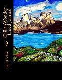 ChilianWonder~ Lined Journal (Fine Art Rainbow Journals~ Soli Deo Gloria)