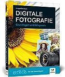 Digitale Fotografie: Fotografieren lernen – der ideale Einstieg