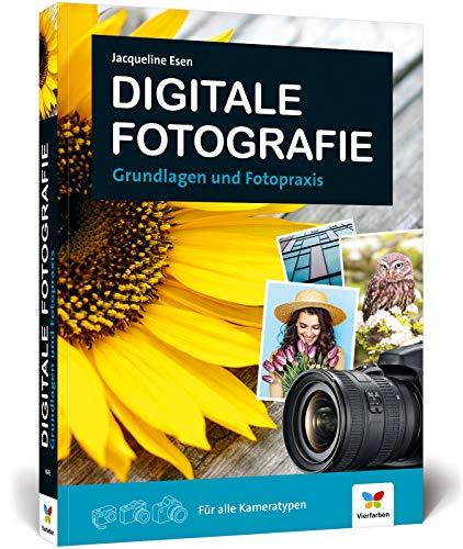 Digitale Fotografie: Fotografieren lernen - der ideale Einstieg