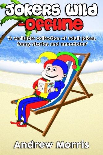 Joker's wild - Offline: A veritable collection of jokes, funny stories and amusing anecdotes