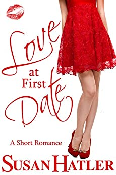 Love at First Date (Better Date than Never Series Book 1) (English Edition) von [Hatler, Susan]