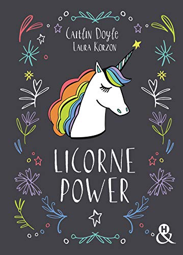 Licorne Power: Le beau-livre cadeau original (et magique) à offrir ! par Caitlin Doyle