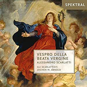 Scarlatti: Vespro Della Beata Vergine