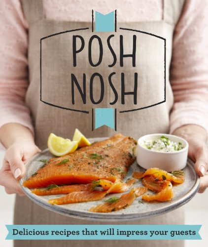 posh-nosh-delicious-recipes-that-will-impress-your-guests-good-housekeeping