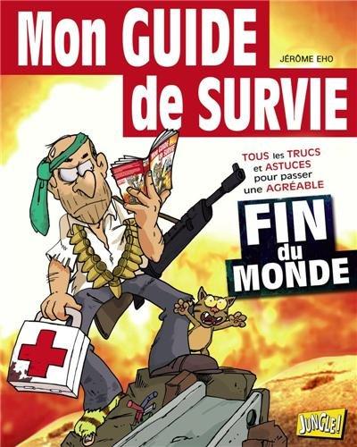 Mon guide de survie : Spécial fin de monde