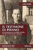 Il testimone di Pirano. La seconda guerra mondiale, le foibe, l'esodo istriano-fiumano-dalmata