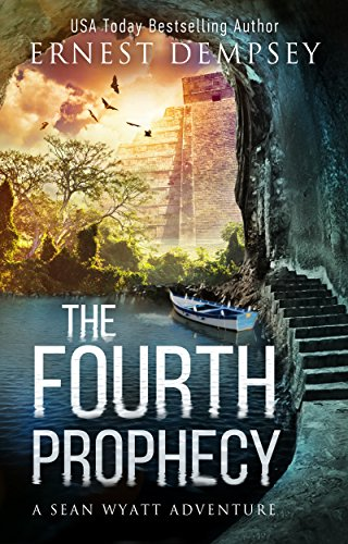 The Fourth Prophecy: A Sean Wyatt Archaeological Thriller (Sean Wyatt Adventure Book 14) (English Edition)