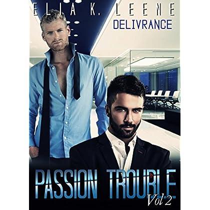 PASSION TROUBLE Volume 2: Délivrance (Nuits Arc en Ciel t. 5)