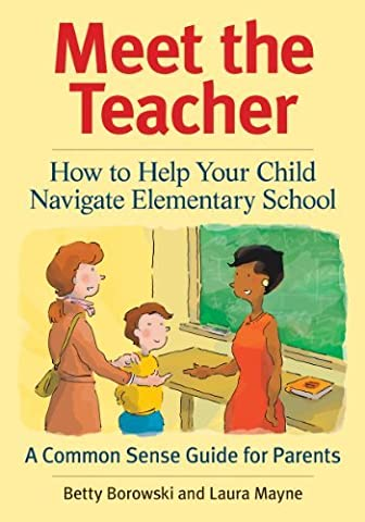 Meet the Teacher: How to Help Your Child Navigate Elementary School by Betty Borowski (2010-09-02)
