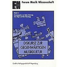 Diskurse zur gegenwärtigen Musikkultur: 13 Beiträge vom 9. internationalen studentischen Symposium für Musik in Giessen 1994 (Forum Musik Wissenschaft)