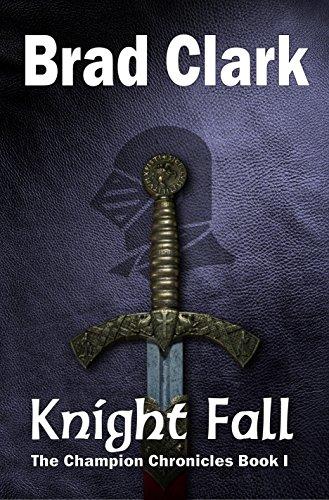 Knight Fall (The Champion Chronicles Book 1) (English Edition) par Brad Clark