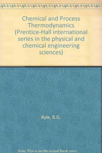 Chemical and Process Thermodynamics (Prentice-Hall international series in the physical and chemical engineering sciences)