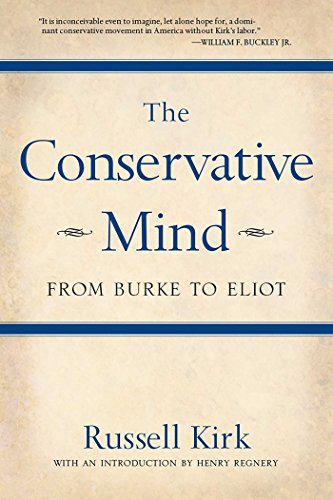 The Conservative Mind: From Burke to Eliot por Russell Kirk