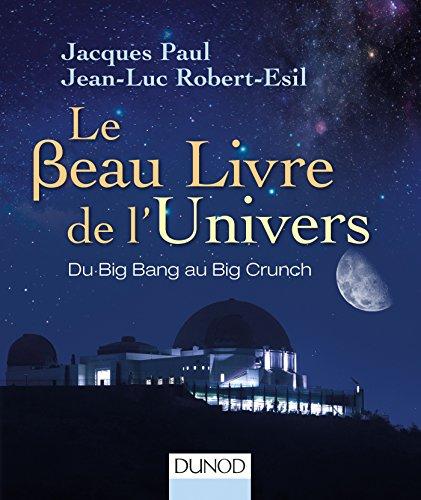 Le Beau Livre de l'Univers - 3e. éd. - Du Big Bang au Big Crunch