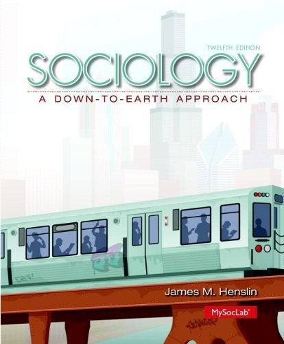 Sociology: A Down-to-Earth Approach (12th Edition) 12th by Henslin, James M. (2013) Hardcover