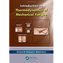 Introduction to Thermodynamics of Mechanical Fatigue by Michael M. Khonsari (2012-09-17)
