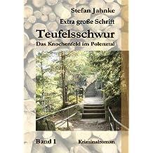 Teufelsschwur 1 - Sonderformat Großschrift: Das Knochenfeld im Polenztal