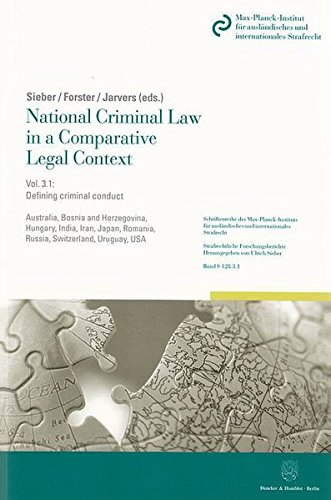 National Criminal Law in a Comparative Legal Context. Vol. 3.1.: Defining criminal conduct: Concept and systematization of the criminal offense - ... Reihe S: Strafrechtliche Forschungsberichte)