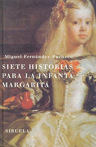 Siete historias para la infanta margarita (Las Tres Edades) por Miguel Fernández-Pacheco