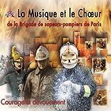 La Musique Et Le Choeur De La Brigade Des Sapeurs-Pompiers Courage Et Dévouement