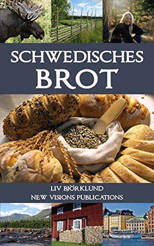 Schwedisches Brot (Die Grundlagen der schwedischen Küche 1)