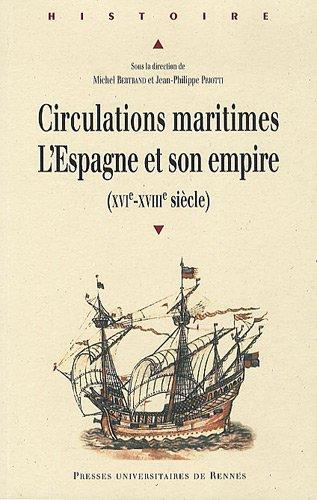 Circulations maritimes: l'Espagne et son empire : (XVIe - XVIIIe siècle)