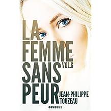 La femme sans peur (Volume 6)