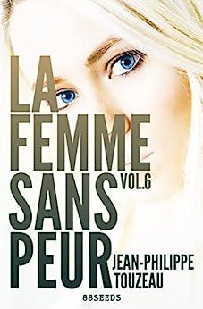 La femme sans peur (Volume 6) par [Touzeau, Jean-Philippe]