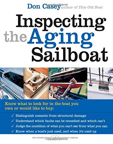 By Don Casey Inspecting the Aging Sailboat (The International Marine Sailboat Library)